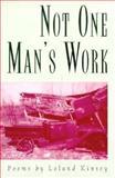 Not One Man's Work, Leland Kinsey, 1558214305