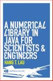 A Numerical Library in Java for Scientists and Engineers, Lau, H. T., 1584884304