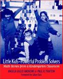 Little Kids-Powerful Problem Solvers : Math Stories from a Kindergarten Classroom, Andrews, Angela Giglio and Trafton, Paul R., 0325004315