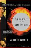 Prophet and the Astronomer, Marcelo Gleiser, 0393324311