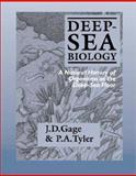 Deep-Sea Biology : A Natural History of Organisms at the Deep-Sea Floor, Gage, J. D. and Tyler, P. A., 0521334314