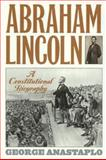 Abraham Lincoln and His Times, George Anastaplo, 0847694313