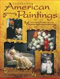 Collecting American Paintings, A. Everette James, 1574324314