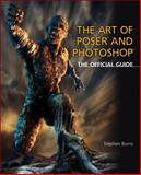 The Art of Poser and Photoshop : The Official e-Frontier Guide, Burns, Stephen, 1598634313
