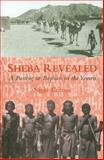 Sheba Revealed : A Posting to Bayhan in the Yemen, Groom, Nigel, 1900404311