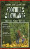 Walks and Hikes in the Foothills and Lowlands Around Puget Sound, Harvey Manning and Penny Manning, 0898864313