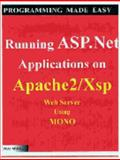 Running ASP. NET Applications(C#) on Apache2. 0/XSP Web Server : Using the Mono Runtime on Linux and Microsoft with a Fully Functional e-Commerce Application, Wave, 0974094315