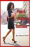 Rock Bottom Success : Our Poems and Dedications, Dale, Keysha, 0979664314