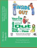Inside Out Training Manual for Parents and Educators, Mary Jo Podgurski, 1479204315