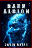 Dark Albion, David Brian, 1483924319