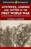 Mysteries, Legends and Myths of the First World War, Kristin Butcher and Cynthia J. Faryon, 1552774317