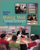 Making the Most of Small Groups : Differentiation for All, Diller, Debbie, 1571104313
