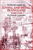 Living and Dying in England, 1100-1540 : The Monastic Experience, Harvey, Barbara F., 0198204310