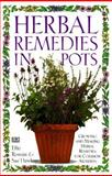 Herbal Remedies in Pots, Effie Romain and Sue Hawkey, 0789404311