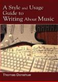 A Style and Usage Guide to Writing about Music, Donahue, Thomas, 0810874318