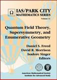Quantum Field Theory, Supersymmetry, and Enumerative Geometry, Daniel S. Freed, David R. Morrison, and Isadore Singer, 0821834312