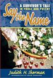 Say the Name, Judith H. Sherman, 0826334318