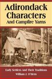 Adirondack Characters and Campfire Yarns, William J. O'Hern, 0974394319