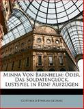 Minna Von Barnhelm: Oder, Das Soldatenglück, Lustspiel in Fünf Aufzügen, Gotthold Ephraim Lessing, 1141124319
