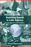 Vanishing Growth in Latin America : The Late Twentieth Century Experience, Solimano, Andrés, 184542431X
