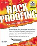 Hackproofing Your Web Applications : Only Way to Stop a Hacker Is to Think Like One, Traxler, Julie and Forristal, Jeff, 1928994318