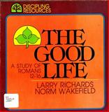 The Good Life, Larry Richards and Norm Wakefield, 0310434319