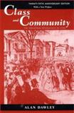 Class and Community : The Industrial Revolution in Lynn, Dawley, Alan, 0674004310