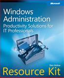 Windows® Administration : Productivity Solutions for It Professionals, Holme, Dan, 0735624313