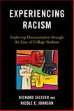 Experiencing Racism : Exploring Discrimination Through the Eyes of College Students, Seltzer, Richard and Johnson, Nicole E., 0739134310