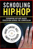 Schooling Hip-Hop, Marc Lamont Hill, Emery Petchauer, Jeff Chang (Foreword Writer), 0807754315