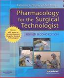 Pharmacology for the Surgical Technologist, Keegan, Chris and Snyder, Katherine C., 1416054316