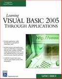 Learning Visual Basic 2005 Through Applications, Crooks, Clayton E., II, 1584504315