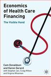Economics of Health Care Financing : The Visible Hand, Donaldson, Cam and Gerard, Karen, 0333984315