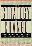 From Strategy to Change : Implementing the Plan in Higher Education, Rowley, Daniel James and Sherman, Herbert, 0787954314