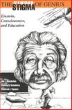 The Stigma of Genius : Einstein, Consciousness and Education, Kincheloe, Joe L. and Steinberg, Shirley R., 0820444316