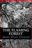 The Flaming Forest, James Oliver Curwood, 1484984315