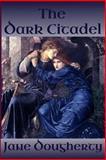 The Dark Citadel, Jane Dougherty, 1499214316