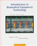 Introduction to Biomedical Equipment Technology, Carr, Joseph J. and Brown, John M., 0138494312
