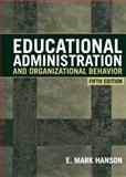 Educational Administration and Organizational Behavior, Hanson, E. Mark, 0205334318