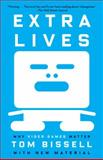 Extra Lives, Tom Bissell, 0307474313
