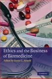Ethics and the Business of Biomedicine, , 0521764319