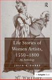 Life Stories of Women Artists 1550-1800, Dabbs, Julia K., 0754654311