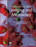 Current Protocols Select : Methods and Applications in Microscopy and Imaging, Watkins, Simon and St. Croix, Claudette, 1118044312