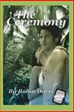 The Ceremony, Robin Davis, 1490364315