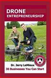 Drone Entrepreneurship (Spanish Edition), Jerry LeMieux, 1500324310
