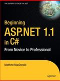 Beginning Asp. Net 1. 1 in C# : From Novice to Professiona, MacDonald, Matthew, 1590594312