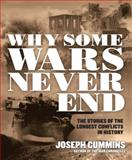 Why Some Wars Never End, Joseph Cummins, 1592334318