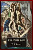 The Waste Land [Facsimile of 1922 First Edition], T. S. Eliot, 1614274312
