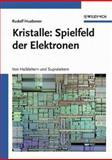 Welt der Kristalle - Von Den UrsprNgen der Elektronik, Huebener, 3527404317