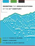 Inventing the Organizations of the 21st Century 9780262134316